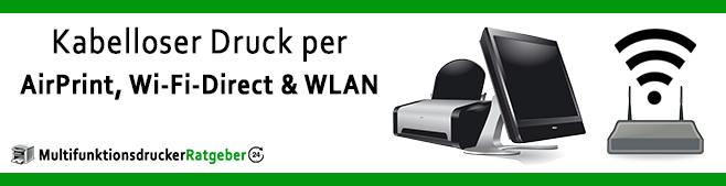 Kabelloses Drucken von überall per AirPrint, Wi-Fi-Direct und WLAN (Beitragsbild) neu